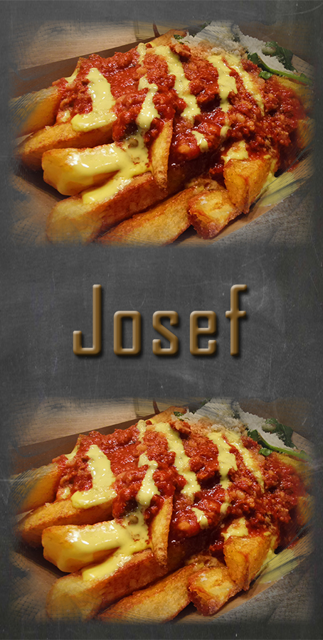 FRITTENSPEZIALITÄT ….. JOSEF